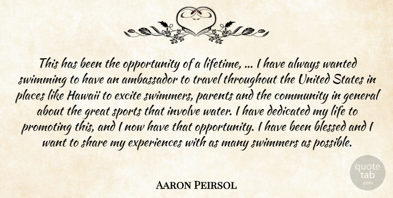 Aaron Peirsol: This has been the opportunity of a lifetime