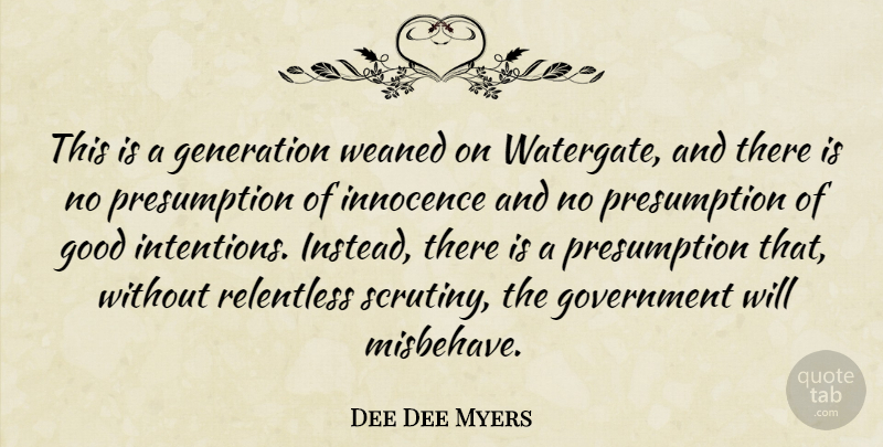 Dee Dee Myers Quote About Government, Presumption Of Innocence, Generations: This Is A Generation Weaned...