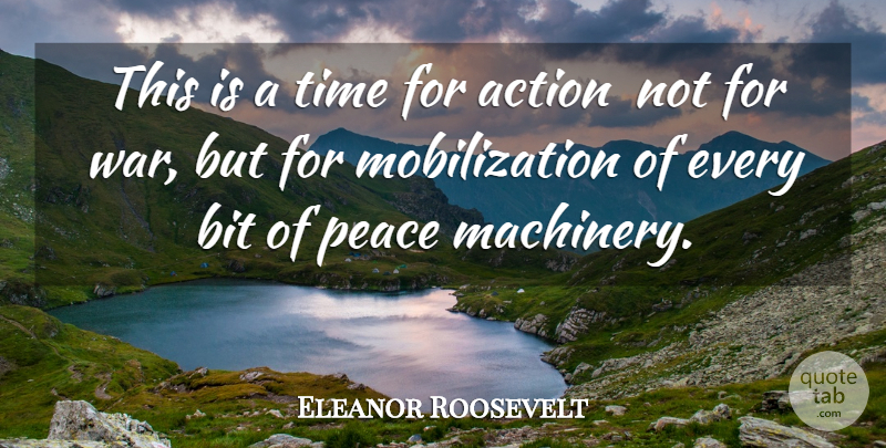 Eleanor Roosevelt Quote About Peace, War, Action: This Is A Time For...