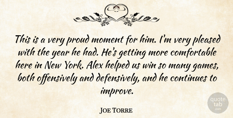 Joe Torre Quote About Alex, Both, Continues, Helped, Moment: This Is A Very Proud...