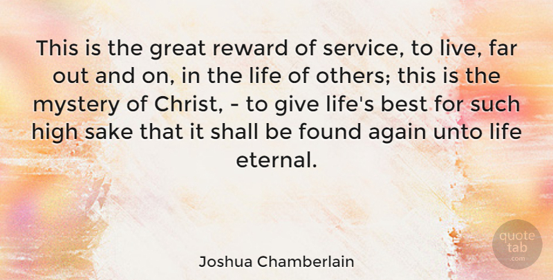 Joshua Chamberlain Quote About Again, Best, Far, Found, Great: This Is The Great Reward...