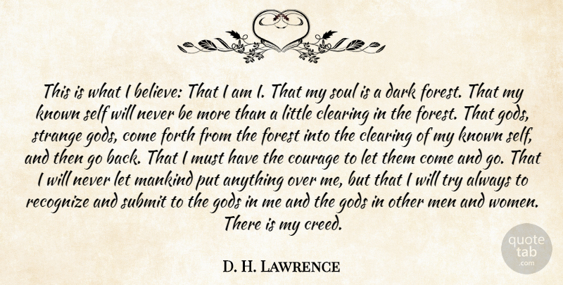 D. H. Lawrence Quote About Believe, Dark, Men: This Is What I Believe...