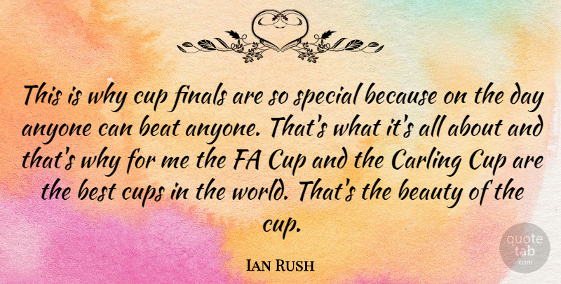 Ian Rush Quote About Anyone, Beat, Beauty, Best, Cup: This Is Why Cup Finals...