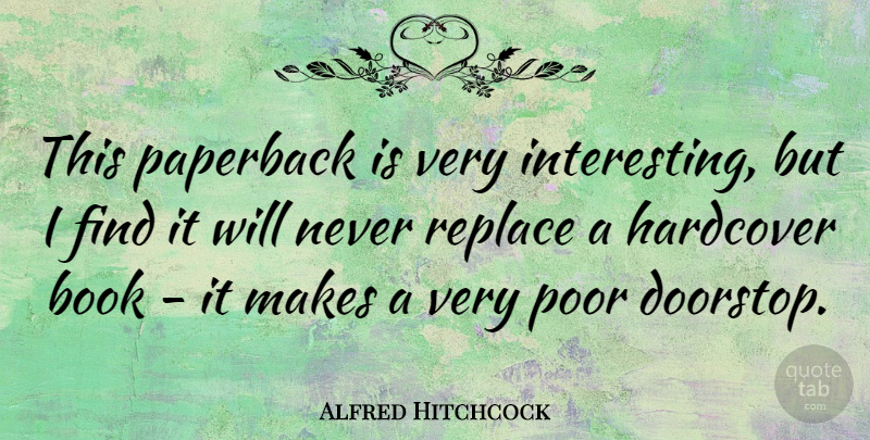 Alfred Hitchcock Quote About English Director, Hardcover, Paperback: This Paperback Is Very Interesting...