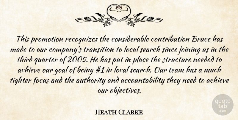 Heath Clarke Quote About Achieve, Authority, Bruce, Focus, Goal: This Promotion Recognizes The Considerable...