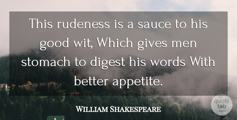 William Shakespeare Quote About Men, Giving, Sauce: This Rudeness Is A Sauce...