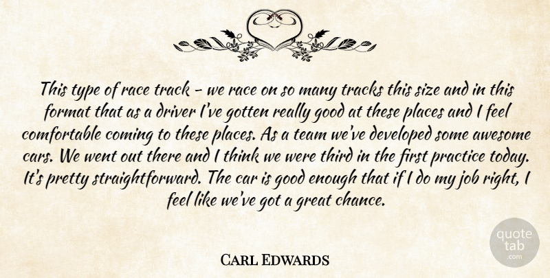 Carl Edwards Quote About Awesome, Car, Coming, Developed, Driver: This Type Of Race Track...