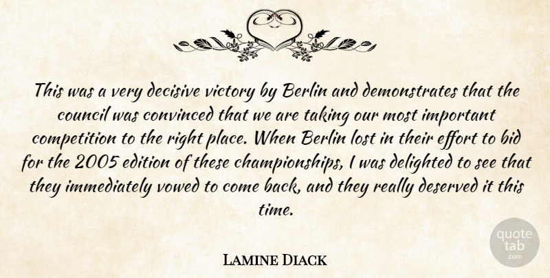 Lamine Diack Quote About Berlin, Bid, Competition, Convinced, Council: This Was A Very Decisive...