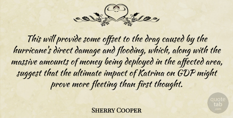 Sherry Cooper Quote About Affected, Along, Caused, Damage, Deployed: This Will Provide Some Offset...
