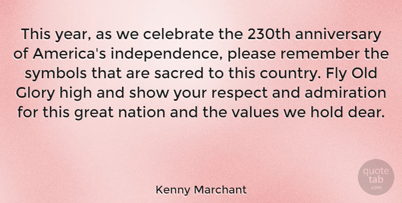 Kenny Marchant Quote About Anniversary, Country, Years: This Year As We Celebrate...