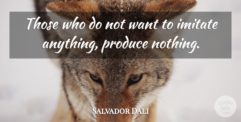 Salvador Dali Quote About Life, Beautiful, Art: Those Who Do Not Want...