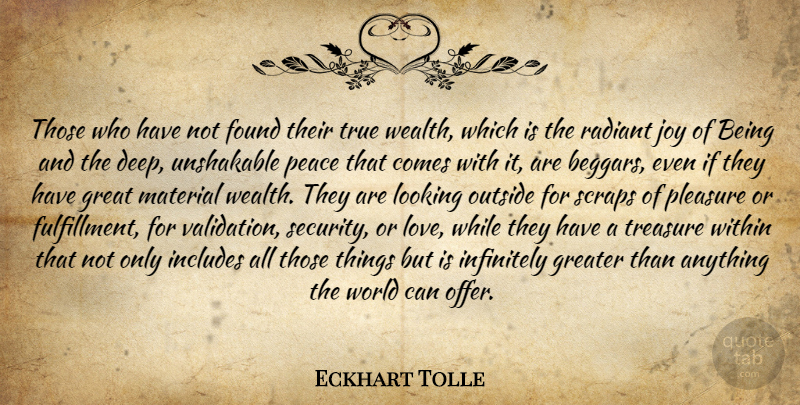 Eckhart Tolle Quote About Inspirational, Spiritual, Joy: Those Who Have Not Found...