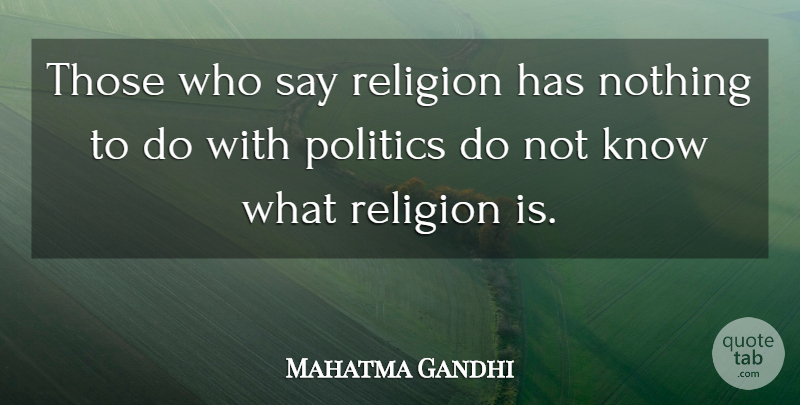 Mahatma Gandhi Quote About Inspirational, Life, Peace: Those Who Say Religion Has...