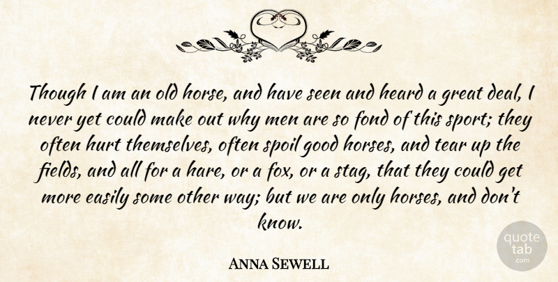 Anna Sewell Quote About Sports, Hurt, Horse: Though I Am An Old...