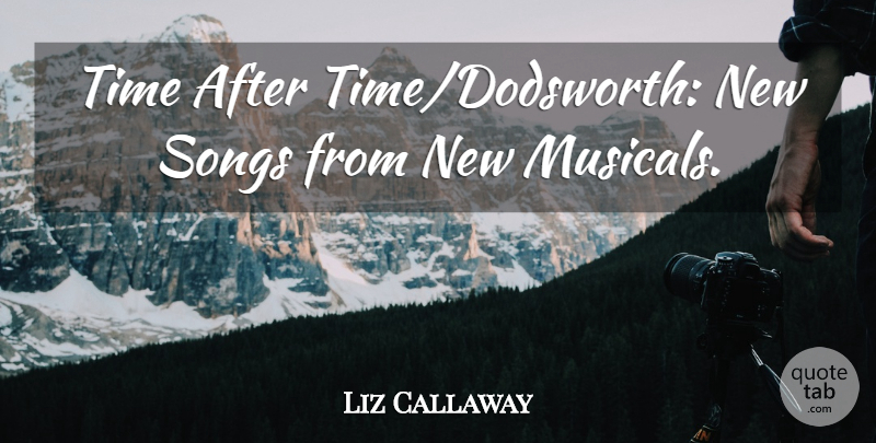 Liz Callaway Quote About Songs, Time: Time After Time Dodsworth New...