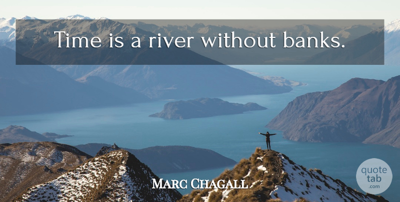 Marc Chagall Time Is A River Without Banks Quotetab