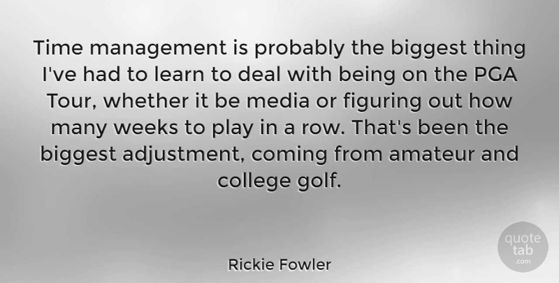 Rickie Fowler Time Management Is Probably The Biggest Thing Ive