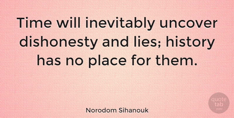 Norodom Sihanouk: Time will inevitably uncover dishonesty