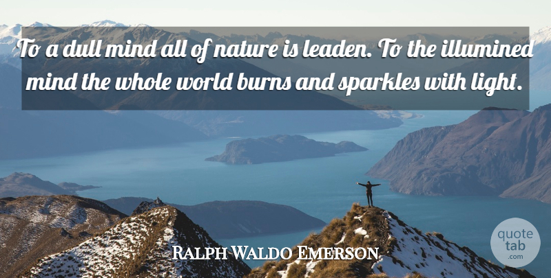 Ralph Waldo Emerson Quote About Motivational, Beauty, Nature: To A Dull Mind All...
