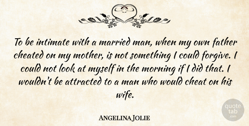 Angelina Jolie To Be Intimate With A Married Man When My Own