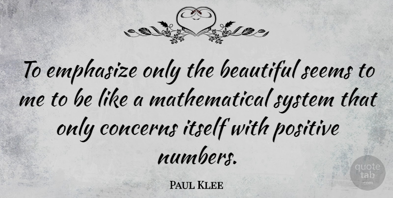 Paul Klee Quote About Beauty, Beautiful, Numbers: To Emphasize Only The Beautiful...