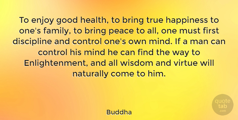 Buddha Quote About Bring, Control, Discipline, Enjoy, Good: To Enjoy Good Health To...