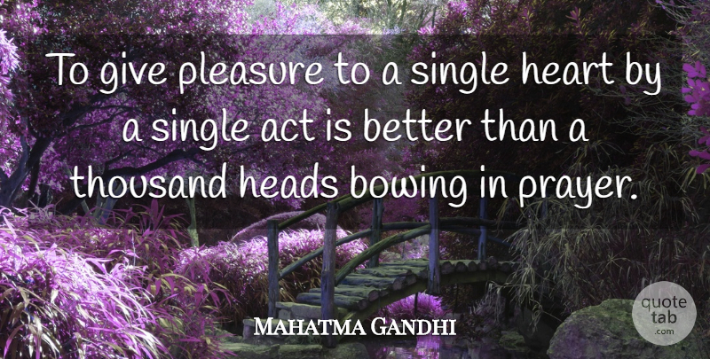 Mahatma Gandhi Quote About Love, Inspirational, Spiritual: To Give Pleasure To A...