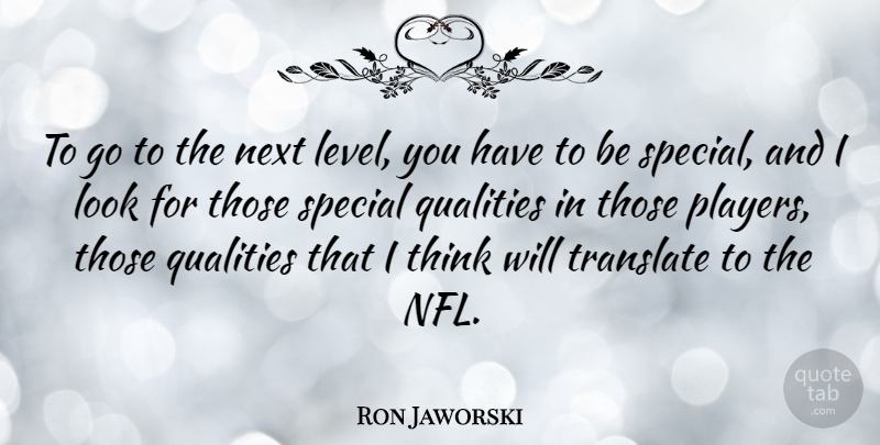 Ron Jaworski To Go To The Next Level You Have To Be Special And I