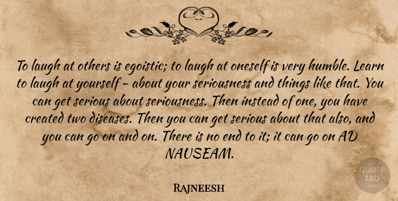 Rajneesh To Laugh At Others Is Egoistic To Laugh At Oneself Is
