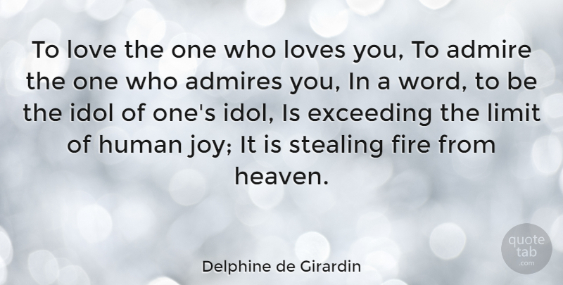 Delphine de Girardin Quote About Love You, Idols, Fire: To Love The One Who...