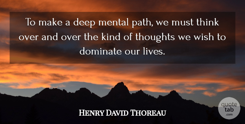 Henry David Thoreau Quote About Thinking, Hiking, Mind: To Make A Deep Mental...