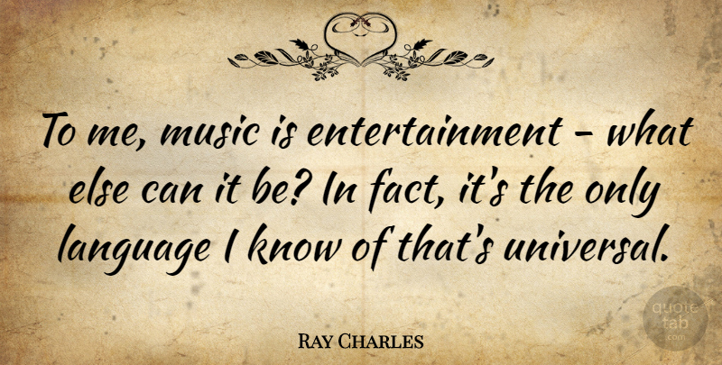Ray Charles Quote About Entertainment, Music: To Me Music Is Entertainment...