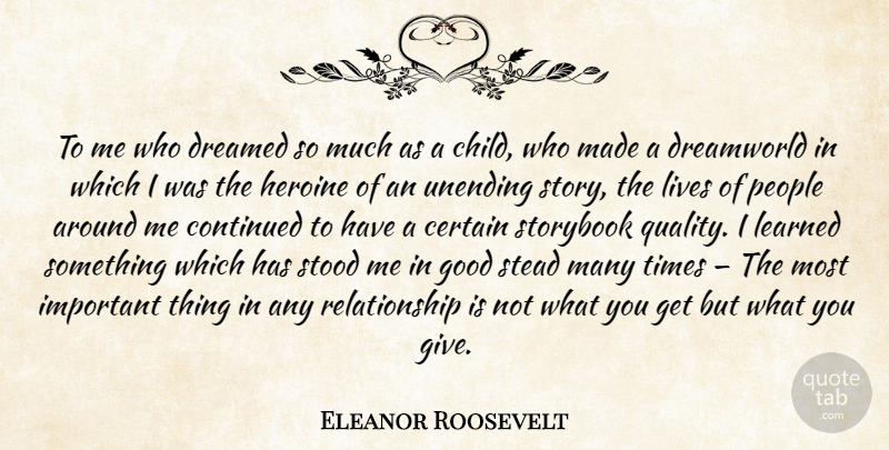 Eleanor Roosevelt Quote About Children, Giving, People: To Me Who Dreamed So...