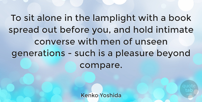 Kenko Yoshida Quote About Alone, Beyond, Converse, Hold, Intimate: To Sit Alone In The...