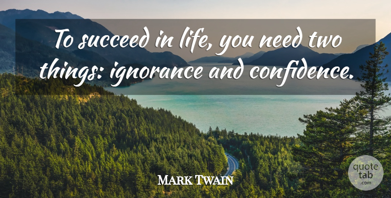 Mark Twain Quote About Inspirational, Life, Success: To Succeed In Life You...