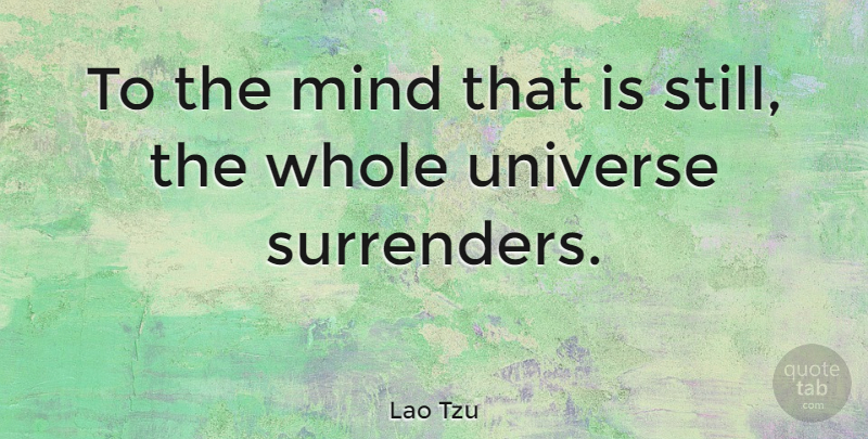 Lao Tzu Quote About Irish Poet, Mind, Universe: To The Mind That Is...