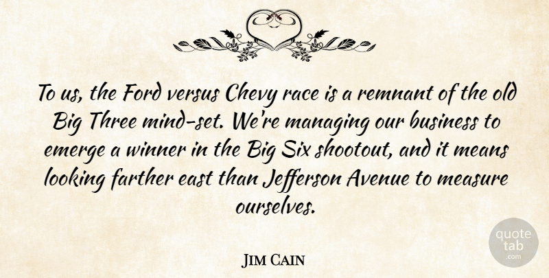 Jim Cain Quote About Avenue, Business, Chevy, East, Emerge: To Us The Ford Versus...