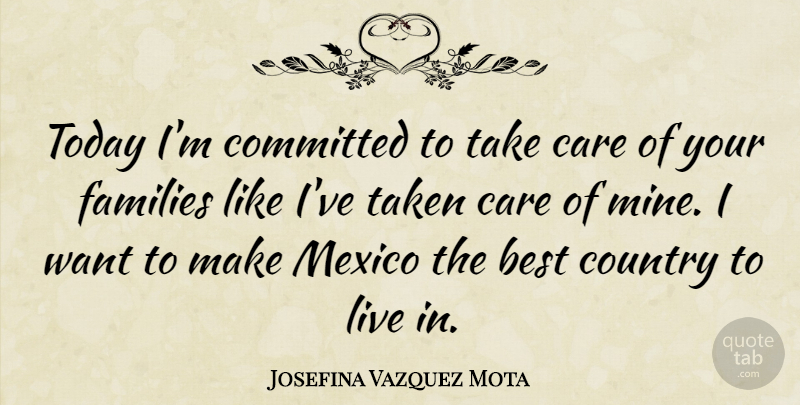 Josefina Vazquez Mota Quote About Country, Taken, Mexico: Today Im Committed To Take...