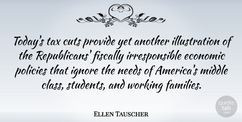 Ellen Tauscher Quote About Cutting, Illustration, Class: Todays Tax Cuts Provide Yet...