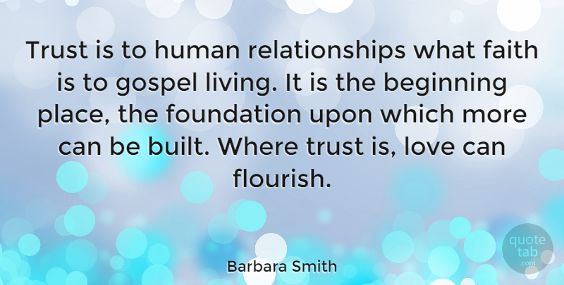 Barbara Smith Trust Is To Human Relationships What Faith Is To