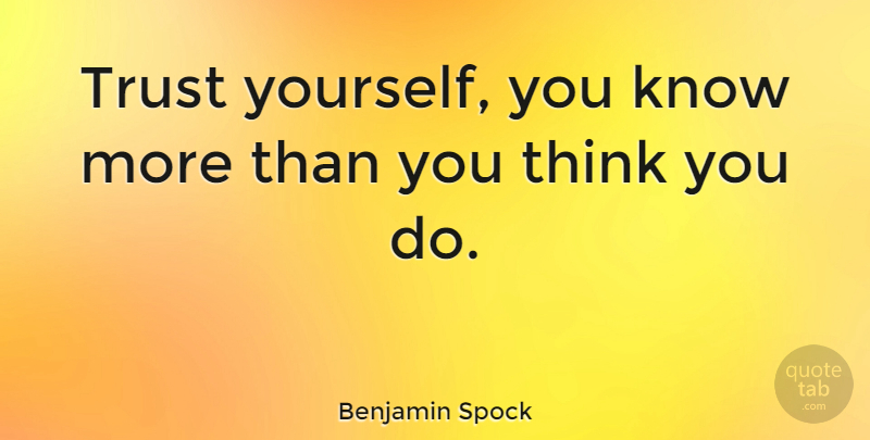 Benjamin Spock Trust Yourself You Know More Than You Think You Do
