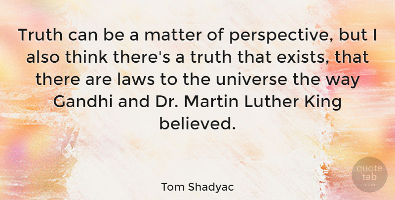 Tom Shadyac: Truth can be a matter of perspective, but I