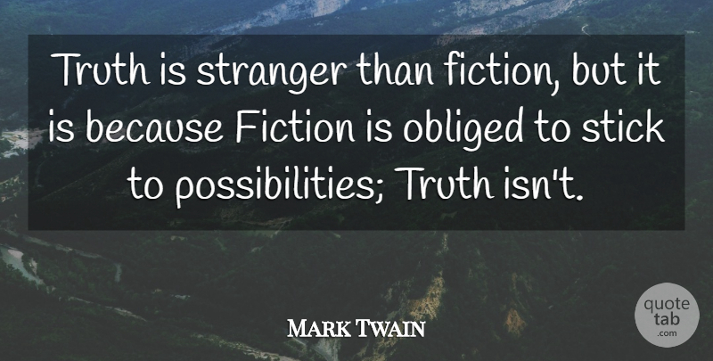 Mark Twain Quote About Truth, Science, Fiction: Truth Is Stranger Than Fiction...