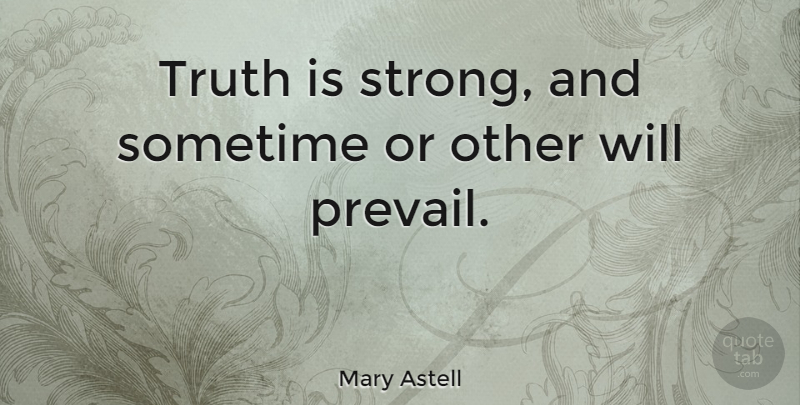 Mary Astell Truth Is Strong And Sometime Or Other Will Prevail