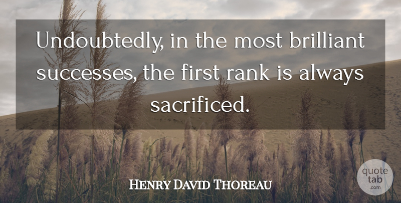 Henry David Thoreau Quote About Success, War, Firsts: Undoubtedly In The Most Brilliant...