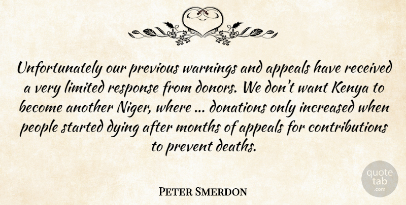 Peter Smerdon Quote About Appeals, Donations, Dying, Increased, Kenya: Unfortunately Our Previous Warnings And...