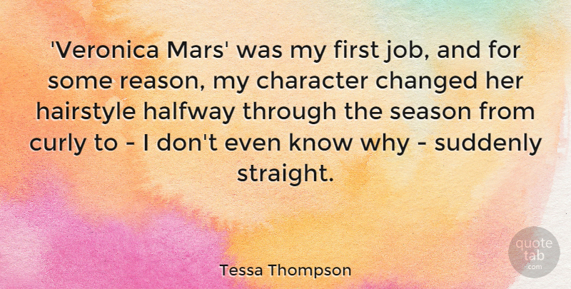 Tessa Thompson Quote About Changed, Curly, Hairstyle, Halfway, Season: Veronica Mars Was My First...