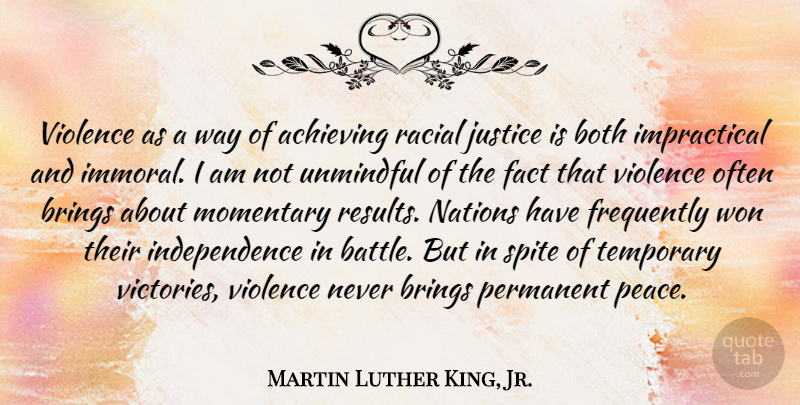 Martin Luther King, Jr. Quote About Achieving, Both, Brings, Fact, Frequently: Violence As A Way Of...