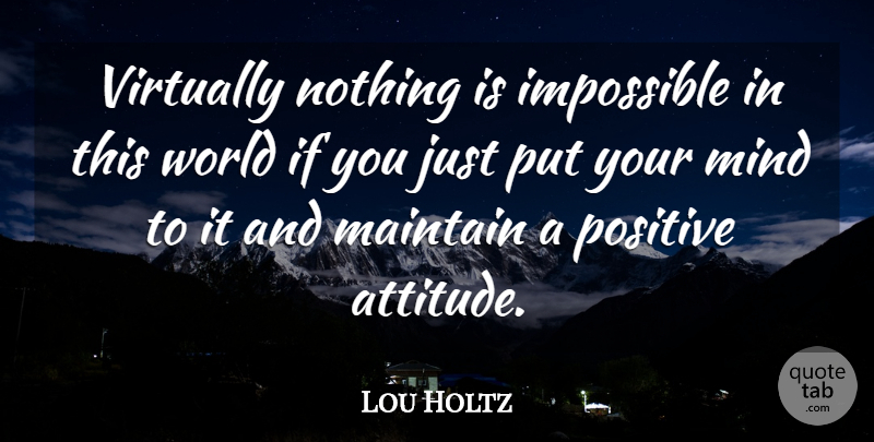 Lou Holtz Virtually Nothing Is Impossible In This World If You Just