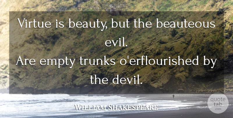 William Shakespeare Quote About Beauty, Hypocrisy, Evil: Virtue Is Beauty But The...